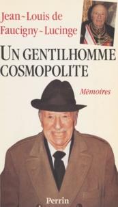 Jean-Louis de Faucigny-Lucinge - Un Gentilhomme cosmopolite.