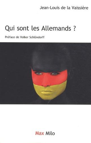 Jean-Louis de La Vaissière - Qui sont les Allemands ?.