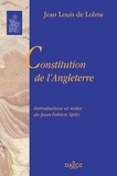 Jean Louis de Lolme - Constitution de l'Angleterre - Ou état du gouvernement anglais comparé avec la forme républicaine et avec les autres monarchies de l'Europe.