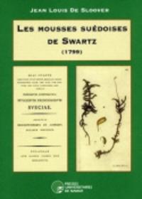 Jean-Louis De Sloover - Les mousses suédoises de Swartz (1799).