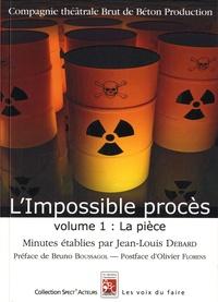 Jean-Louis Debard - L'impossible procès - Volume 1, La pièce.