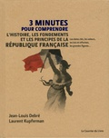 Jean-Louis Debré et Laurent Kupferman - 3 minutes pour comprendre l'Histoire, les fondements et les principes de la République française.