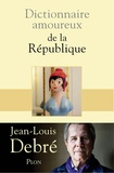 Jean-Louis Debré - Dictionnaire amoureux de la République.