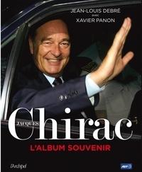 Jean-Louis Debré et Xavier Panon - Jacques Chirac - L'album souvenir.