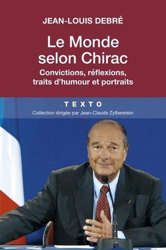 Le monde selon Chirac. Convictions, réflexions, traits d'humour et portraits