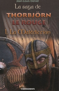 Jean-Louis Denier - La Saga de Thorbjörn le Rouge Tome 1 : La Malédition.