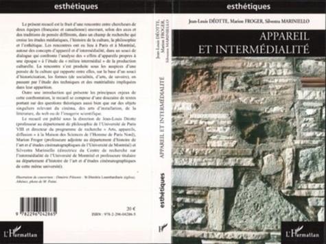 Jean-Louis Déotte et Marion Froger - Appareil et intermédialité.