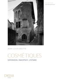 Jean-Louis Déotte - Cosmétiques - Simondon, Panofsky, Lyotard.