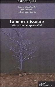 Jean-Louis Déotte et  Collectif - La mort dissoute. - Disparition et spectralité.
