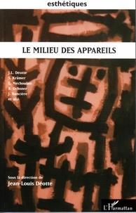 Jean-Louis Déotte - Le milieu des appareils.