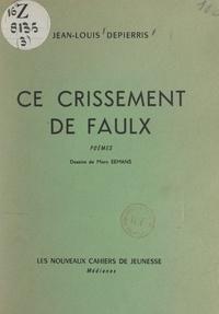 Jean-Louis Depierris et Jean Germain - Ce crissement de faulx.