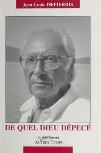 Jean-Louis Depierris - De quel dieu dépecé.