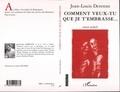 Jean-Louis Derenne - L'écarlate  : Comment veux-tu que je t'embrasse - Roman malpoli.