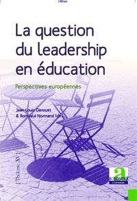 Jean-Louis Derouet et Romuald Normand - La question du leadership en éducation - Perspectives européennes.