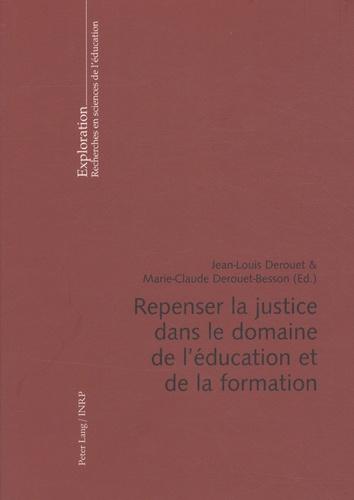 Jean-Louis Derouet et Marie-Claude Derouet-Besson - Repenser la justice dans le domaine de l'éducation et de la formation.
