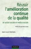 Jean-Louis Deshaies - Réussir l'amélioration continue de la qualité - En action sociale et médico-sociale.