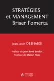 Jean-Louis Deshaies - Stratégies & management : briser l'omerta ! - Un enjeu éthique pour les établissements sanitaires, sociaux et médico-sociaux.