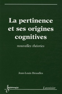Jean-Louis Dessalles - La pertinence et ses origines cognitives - Nouvelles théories.