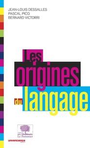 Jean-Louis Dessalles et Pascal Picq - Les origines du langage.