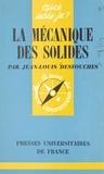 Jean-Louis Destouches et Paul Angoulvent - La mécanique des solides.