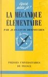 Jean-Louis Destouches et Paul Angoulvent - La mécanique élémentaire.