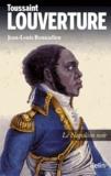 Jean-Louis Donnadieu - Toussaint Louverture - Le Napoléon noir.