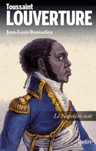 Toussaint Louverture - Le Napoléon noir.pdf