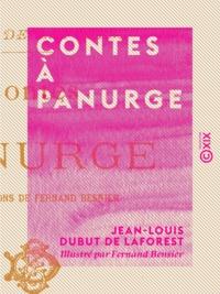 Jean-Louis Dubut de Laforest et Fernand Bensier - Contes à Panurge.