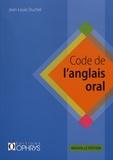 Jean-Louis Duchet - Code de l'anglais oral.