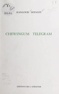 Jean-Louis Dufayet - Chewingum telegram.