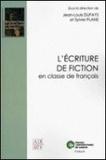 Jean-Louis Dufays et Sylvie Plane - L'écriture de fiction en classe de français.