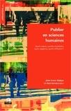 Jean-Louis Dufays et Paul Servais - Publier en sciences humaines - Quels enjeux, quelles modalités, quels supports, quelle diffusion ?.