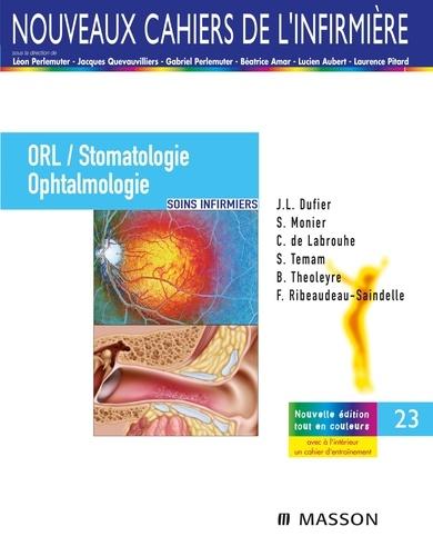 Jean-Louis Dufier et Sabine Monier - ORL/Stomatologie/Ophtalmologie - Soins infirmiers.