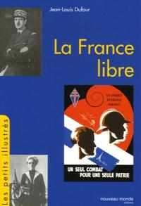 Jean-Louis Dufour - La France libre.