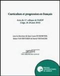 Jean-Louis Dumortier et Julien Van Beveren - Curriculum et progression en français - Actes du 11e colloque de l'AiRDF (Liège, 26-28 août 2010).