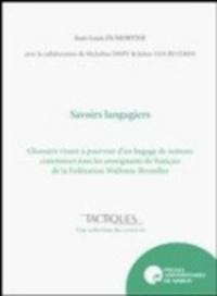 Jean-Louis Dumortier - Savoirs langagiers - Glossaire visant à pourvoir d'un bagage de notions communes tous les enseignants de français de la Fédération Wallonie-Bruxelles.