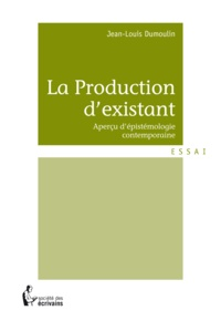 Jean-Louis Dumoulin - La production d'existant.