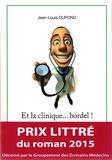 Jean-Louis Dupond - Et la clinique... Bordel !.