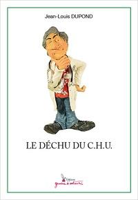Jean-Louis Dupond - Le déchu du C.H.U..