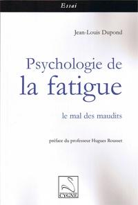 Jean-Louis Dupond - Psychologie de la fatigue - Le mal des maudits.