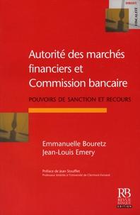 Jean-Louis Emery et Emmanuelle Bouretz - Autorité des marchés financiers et Commission bancaire - Pouvoirs de sanctions et recours.