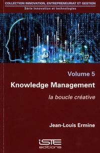 Jean-Louis Ermine - Knowledge Management - La boucle créative.