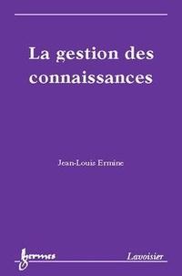 Jean-Louis Ermine - La gestion des connaissances.