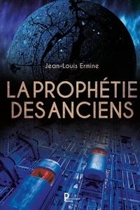 Jean-Louis Ermine - La prophétie des anciens.