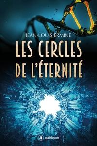 Jean-Louis Ermine - Les cercles de l'éternité.