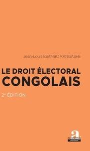 Jean-Louis Esambo Kangashe - Le droit électoral congolais.