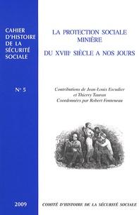 Jean-Louis Escudier et Thierry Tauran - La protection sociale minière du XVIIIe siècle à nos jours.