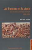 Jean-Louis Escudier - Les Femmes et la vigne - Une histoire économique et sociale (1850-2010).