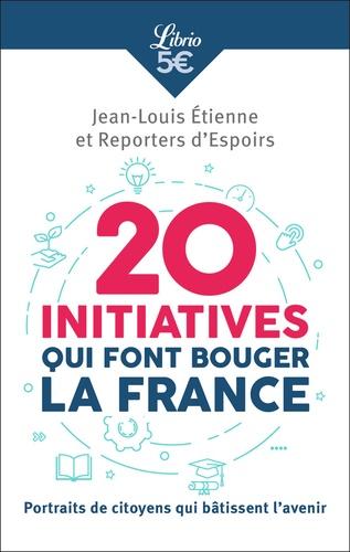 Jean-Louis Etienne et  Reporters d'espoirs - 20 initiatives qui font bouger la France - Portraits de citoyens qui bâtissent l'avenir.