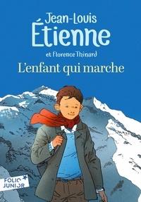 Jean-Louis Etienne et Florence Thinard - L'enfant qui marche.